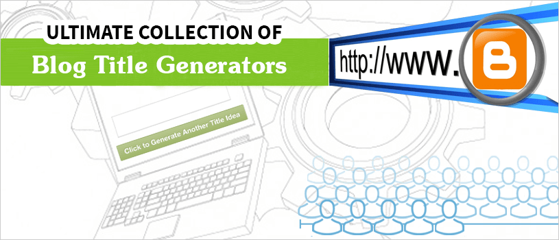 Ultimate Collection of Blog Title Generators