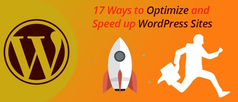 17 Ways to Optimize and Speed Up Wordpress Sites
