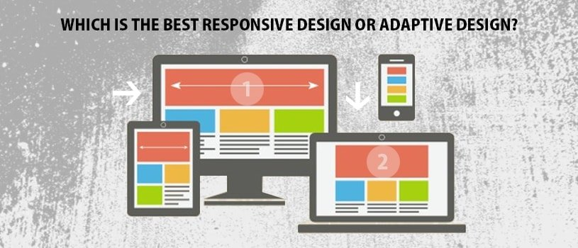 Which Is Best Responsive Design or Adaptive Design?