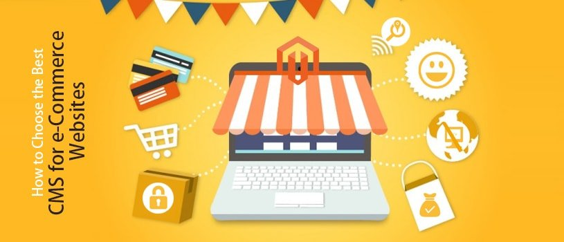 How to Choose the Best CMS Platform for e-Commerce Website Development
