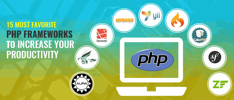 15 Most Favorite PHP Frameworks To Increase Your Productivity