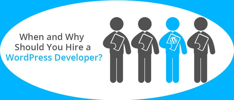 When and Why Should You Hire a WordPress Developer?