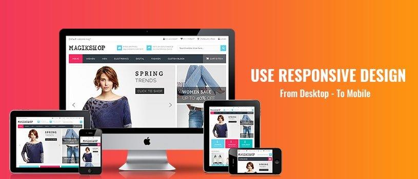 Use Responsive Design