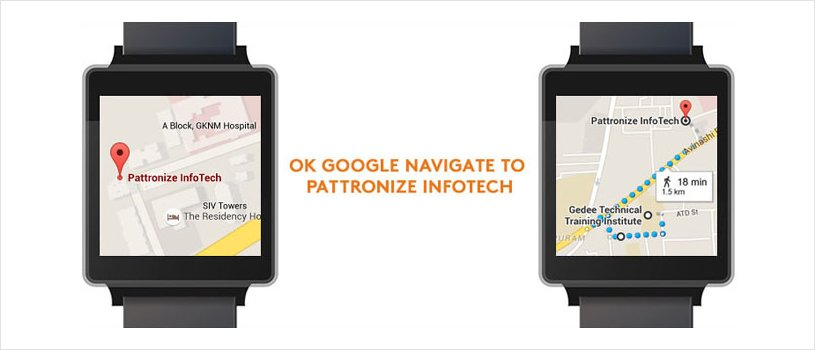 google map android wear Google Navigate to Pattronize InfoTech