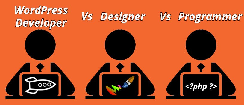 WordPress Developer Vs Designer Vs Programmer