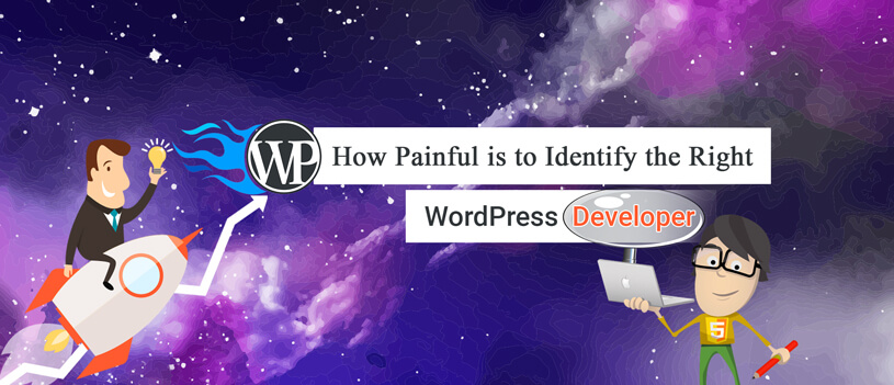 How Painful is to Identify-the-Right WordPress Developer