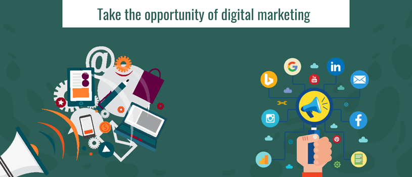 Take the Opportunity of Digital Marketing