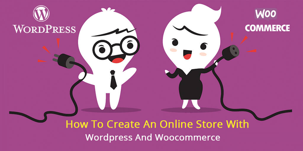 How To Create An Online Store With Wordpress And Woocommerce