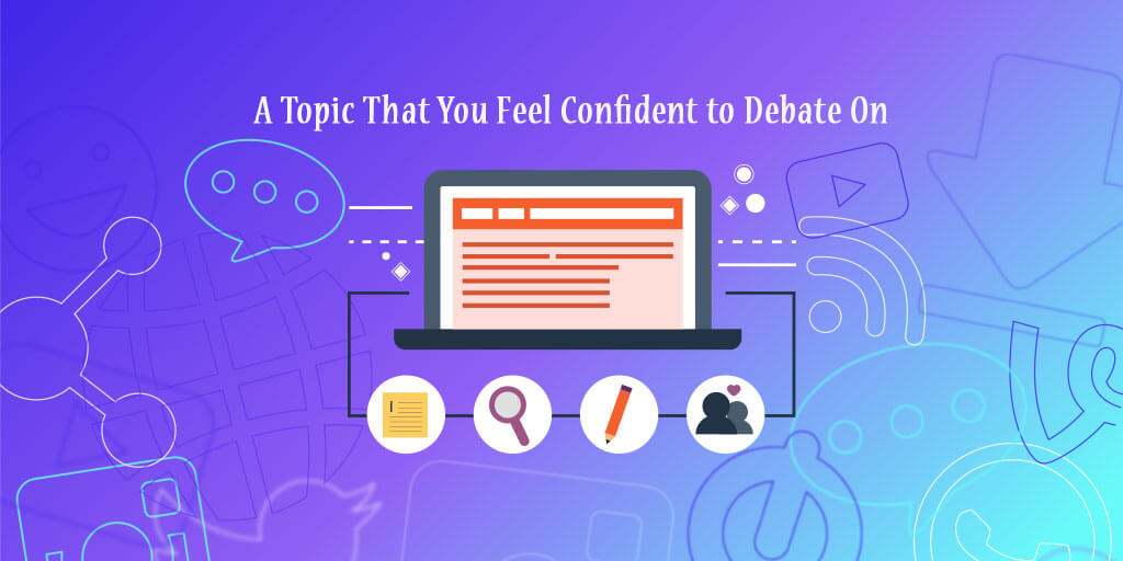 A Topic That You Feel Confident to Debate On