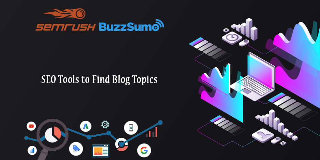 SEO Tools to Find Blog Topics