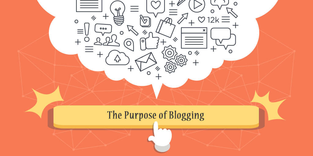 The Purpose of Blogging