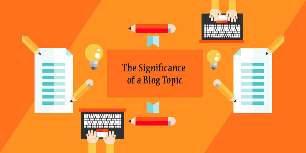 The Significance of a Blog Topic