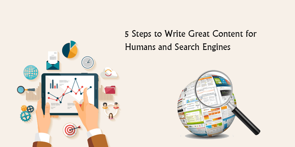 5 Steps to Write Great Content for Humans and Search Engines
