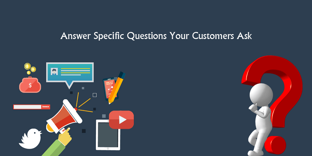 Answer Specific Questions Your Customers Ask