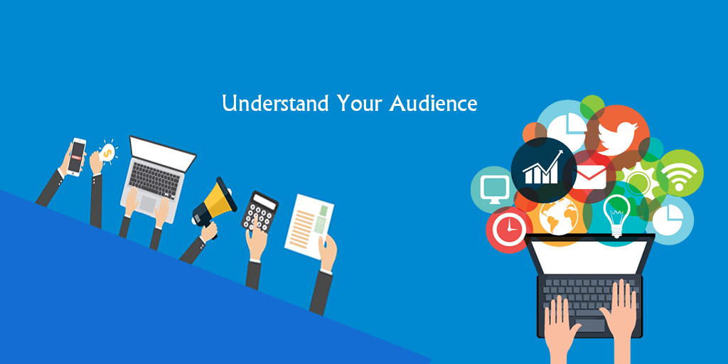 1. Understand Your Audience