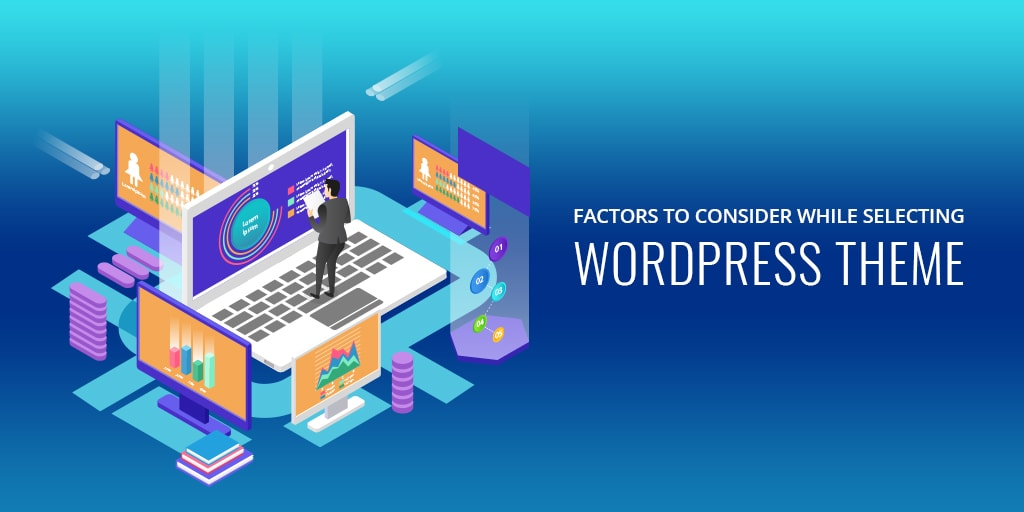 Factors to consider while selecting wordpress theme